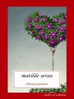Matilde Serao - Floarea pasiunii