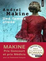 Andrei Makine - Une femme aimee
